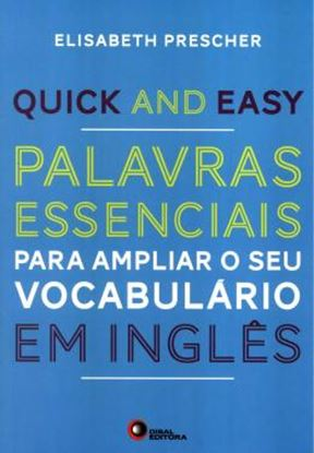 Imagem de QUICK AND EASY - PALAVRAS ESSENCIAIS PARA AMPLIAR O SEU VOCABULARIO EM INGLES