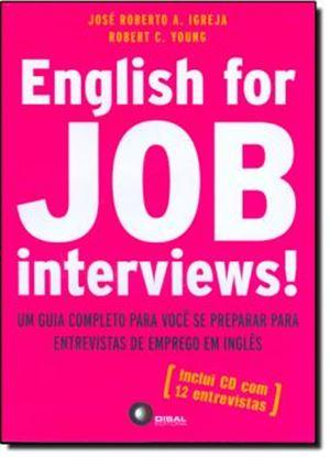 Imagem de ENGLISH FOR JOB INTERVIEWS! - UM GUIA COMPLETO PARA VOCE SE PREPARAR PARA ENTREVISTAS DE EMPREGO EM INGLES - INCLUI AUDIO-CD