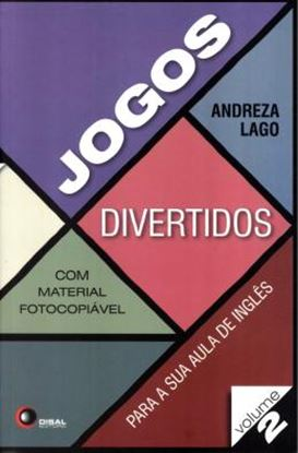 Imagem de JOGOS DIVERTIDOS PARA SUA AULA DE INGLES VOL . 2 - COM MATERIAL FOTOCOPIAVEL